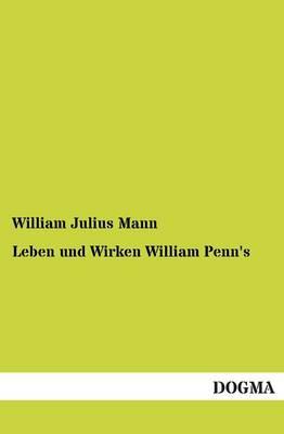 Leben Und Wirken William Penn's (Paperback)