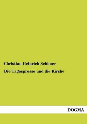 Die Tagespresse Und Die Kirche (Paperback)
