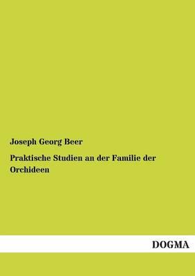Praktische Studien an Der Familie Der Orchideen (Paperback)