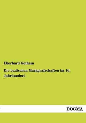 Die Badischen Markgrafschaften Im 16. Jahrhundert (Paperback)