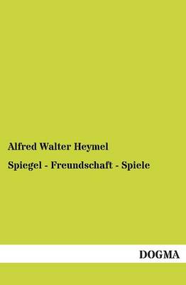 Spiegel - Freundschaft - Spiele (Paperback)