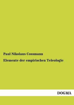 Elemente Der Empirischen Teleologie (Paperback)