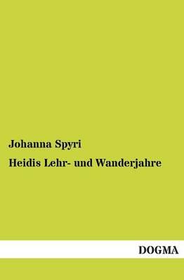 Heidis Lehr- Und Wanderjahre (Paperback)