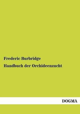Handbuch Der Orchideenzucht (Paperback)