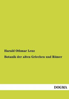 Botanik Der Alten Griechen Und Romer (Paperback)