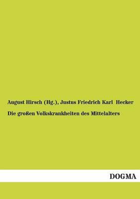 Die Grossen Volkskrankheiten Des Mittelalters (Paperback)