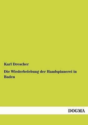 Die Wiederbelebung Der Handspinnerei in Baden (Paperback)
