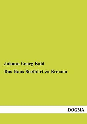 Das Haus Seefahrt Zu Bremen (Paperback)