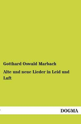 Alte Und Neue Lieder in Leid Und Luft (Paperback)