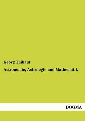 Astronomie, Astrologie Und Mathematik (Paperback)