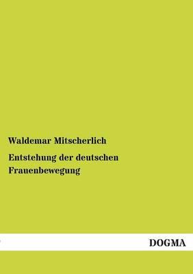 Entstehung Der Deutschen Frauenbewegung (Paperback)