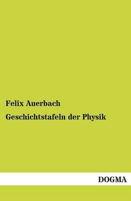 Geschichtstafeln Der Physik (Paperback)