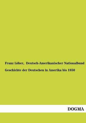 Geschichte Der Deutschen in Amerika Bis 1850 (Paperback)