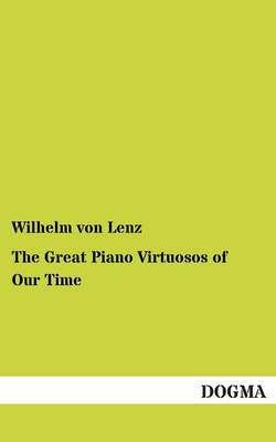 The Great Piano Virtuosos of Our Time (Paperback)