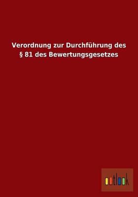 Verordnung Zur Durchfuhrung Des 81 Des Bewertungsgesetzes (Paperback)