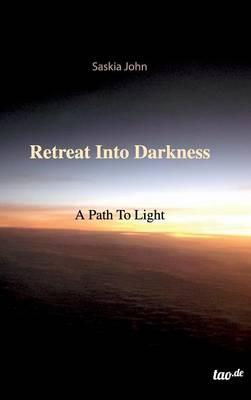 Retreat Into Darkness (Hardback)