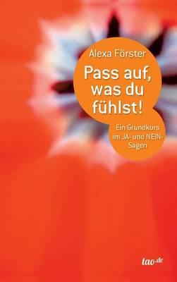 Pass Auf, Was Du Fuhlst! (Hardback)