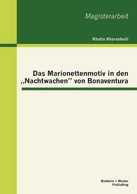 """Das Marionettenmotiv in Den """"Nachtwachen"""" Von Bonaventura (Paperback)"""