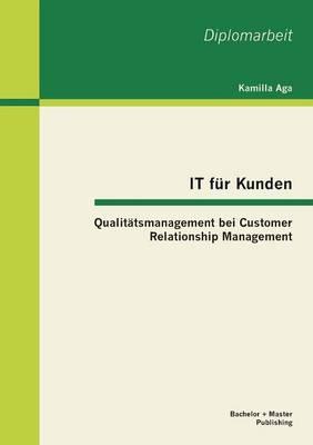 It F r Kunden: Qualit tsmanagement Bei Customer Relationship Management (Paperback)