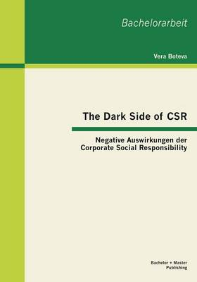 The Dark Side of Csr: Negative Auswirkungen Der Corporate Social Responsibility (Paperback)