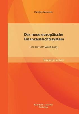 Das Neue Europaische Finanzaufsichtssystem: Eine Kritische Wurdigung (Paperback)