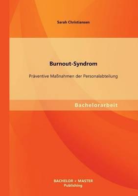 Burnout-Syndrom: Praventive Massnahmen Der Personalabteilung (Paperback)