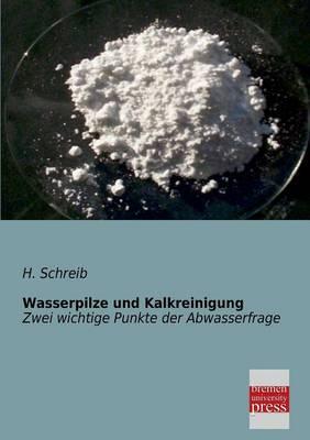 Wasserpilze Und Kalkreinigung (Paperback)