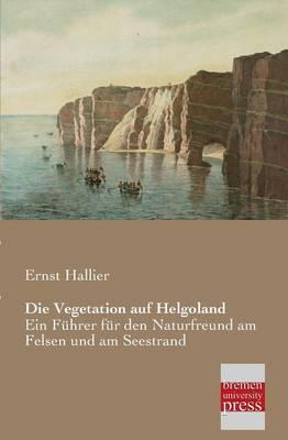 Die Vegetation Auf Helgoland (Paperback)
