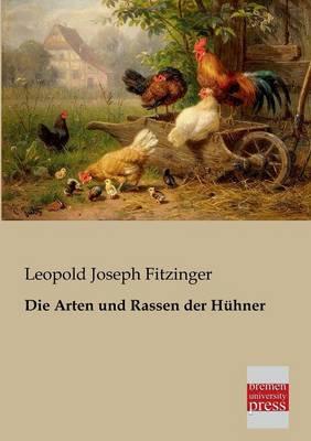 Die Arten Und Rassen Der Huhner (Paperback)