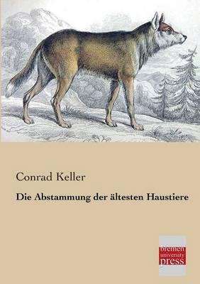 Die Abstammung Der Altesten Haustiere (Paperback)