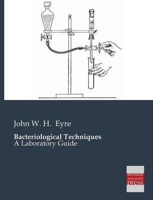 Bacteriological Techniques (Paperback)