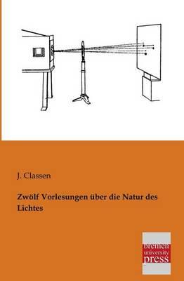Zwolf Vorlesungen Uber Die Natur Des Lichtes (Paperback)
