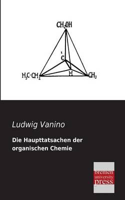 Die Haupttatsachen Der Organischen Chemie (Paperback)