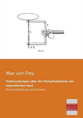Untersuchungen Uber Die Sinnesfunktionen Der Menschlichen Haut (Paperback)