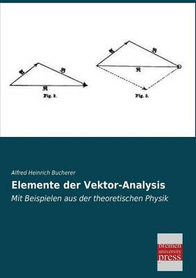 Elemente Der Vektor-Analysis (Paperback)