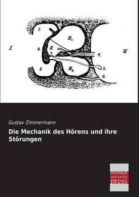 Die Mechanik Des Horens Und Ihre Storungen (Paperback)