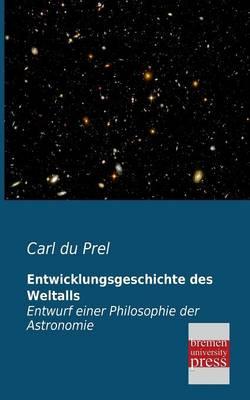 Entwicklungsgeschichte Des Weltalls (Paperback)