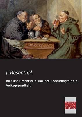 Bier Und Branntwein Und Ihre Bedeutung Fur Die Volksgesundheit (Paperback)