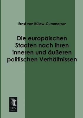Die Europaischen Staaten Nach Ihren Inneren Und Ausseren Politischen Verhaltnissen (Paperback)
