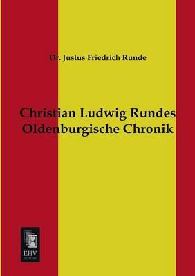 Christian Ludwig Rundes Oldenburgische Chronik (Paperback)