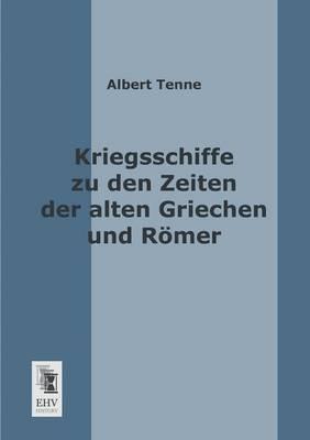 Kriegsschiffe Zu Den Zeiten Der Alten Griechen Und Romer (Paperback)