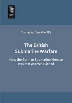 The British Submarine Warfare (Paperback)