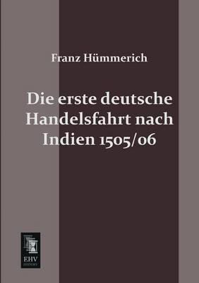 Die Erste Deutsche Handelsfahrt Nach Indien 1505/06 (Paperback)
