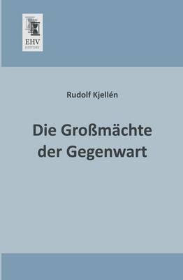 Die Grossmachte Der Gegenwart (Paperback)