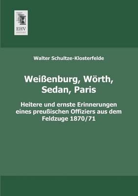 Weissenburg, Worth, Sedan, Paris (Paperback)