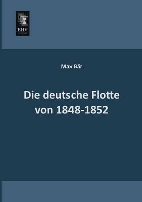 Die Deutsche Flotte Von 1848-1852 (Paperback)