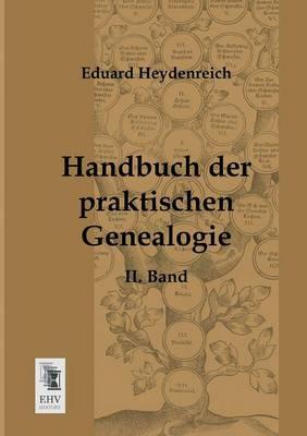 Handbuch Der Praktischen Genealogie (Paperback)
