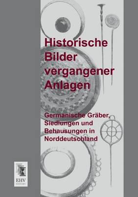 Historische Bilder Vergangener Anlagen (Paperback)