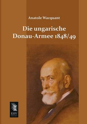Die Ungarische Donau-Armee 1848 49 (Paperback)