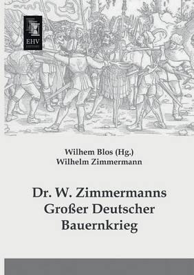 Dr. W. Zimmermanns Grosser Deutscher Bauernkrieg (Paperback)